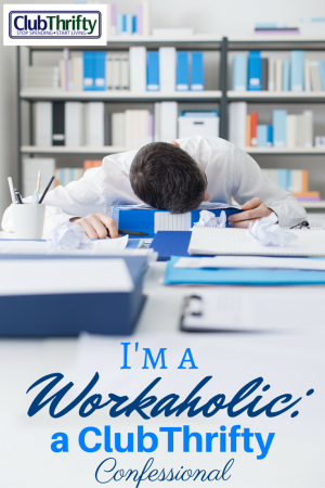 I have to confess...I am a workaholic. I'm not sure if this is a problem or not, but I wanted to explore this tendency and to get your input. So, fire away!