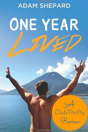 """One Year Lived"" is the account of Adam Shepard's inspiring, badass journey across the globe. Here's some of the saving techniques he used to so it."