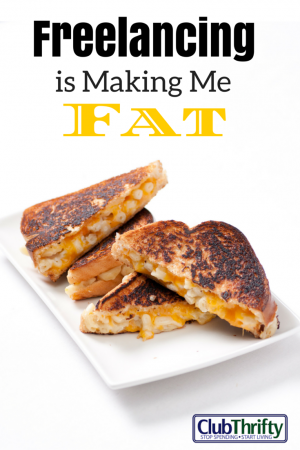 Freelancing is pretty much the perfect job...EXCEPT for the fact that I'm getting fat. Learn how grilled cheese sandwiches may be to blame.