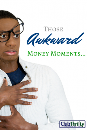 I've had plenty of awkward moments, and they are usually 100 percent my fault. Read about my latest awkward money moments in this post.