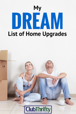 There are a ton of home upgrades I would do if money were no object. Read this list for the details and pictures.