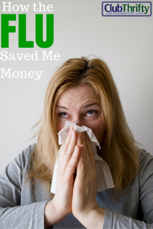 Being sick has its perks. Having the flu saved me money this month. Read the sad details in this post.