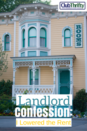 Landlord confession: I lowered the rent. Read the juicy details in this post.