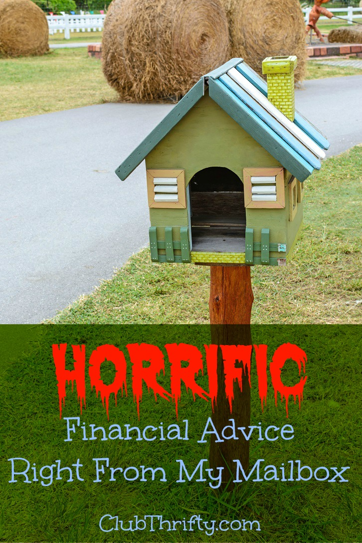 I've gotten some really terrible financial advice in my mailbox lately. Smother yourself with the juicy details inside.