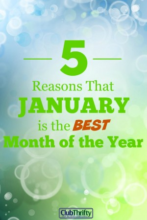 """January is the most frugal month of the year...which totally makes it the BEST! Here are 5 reasons I love saying """"Goodbye December"""" and """"Hello January!"""""""