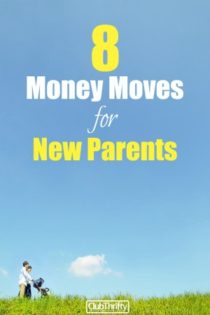 Congrats, you're having a baby! Learn 8 money moves new parents can make when preparing for baby, and start your newborn off on the right financial foot!